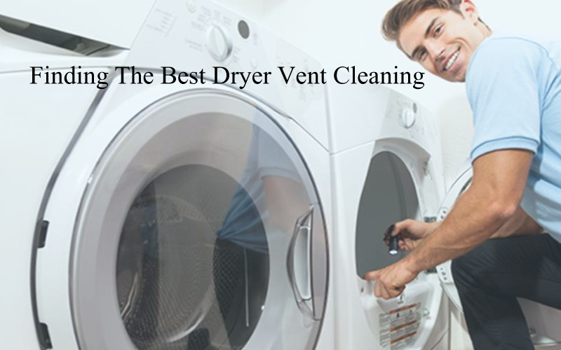 Finding The Best Dryer Vent Cleaning